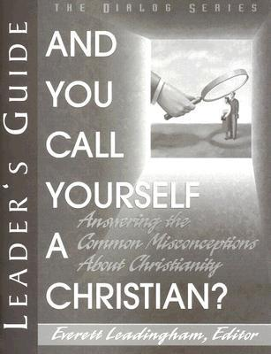 And You Call Yourself a Christian?: Answering the Common Misconceptions about Christianity als Taschenbuch
