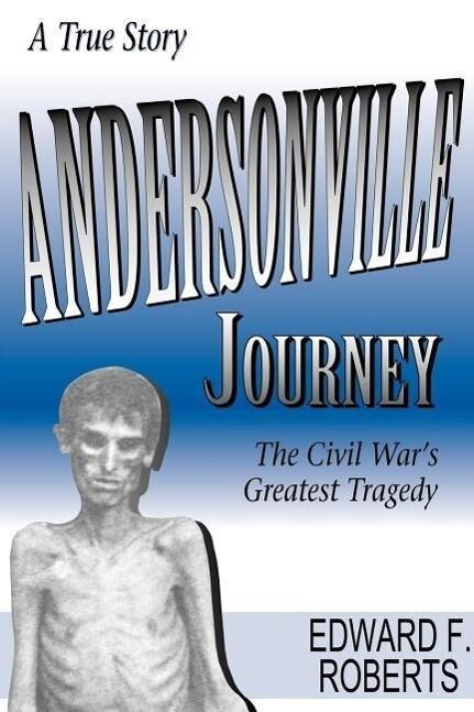 Andersonville Journey: The Civil War's Greatest Tragedy als Taschenbuch