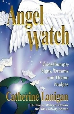 Angel Watch: Goosebumps, Signs, Dreams and Divine Nudges als Taschenbuch