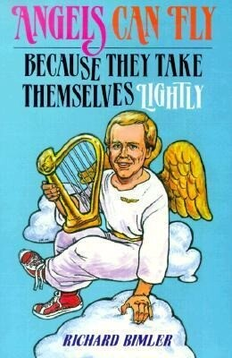 Angels Can Fly Because They Take Themselves Lightly: How to Keep Happy and Healthy as a Person of God als Taschenbuch