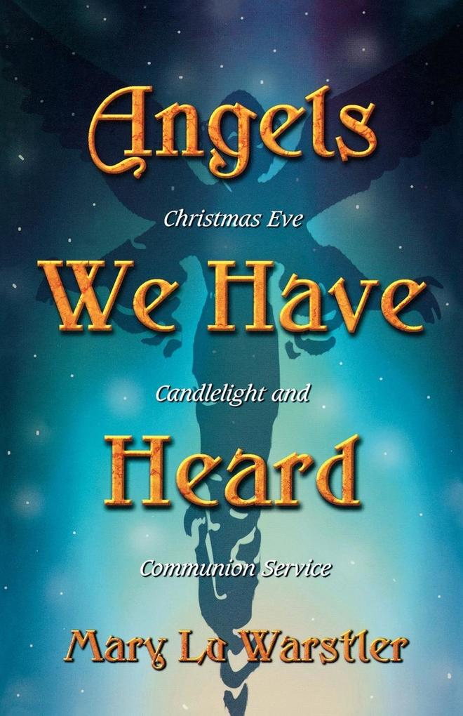 Angels We Have Heard: Christmas Eve Candlelight and Communion Service als Taschenbuch