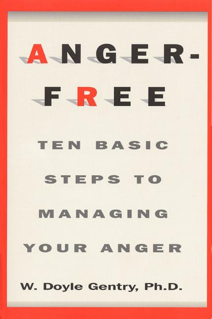 Anger-Free: Ten Basic Steps to Managing Your Anger als Taschenbuch