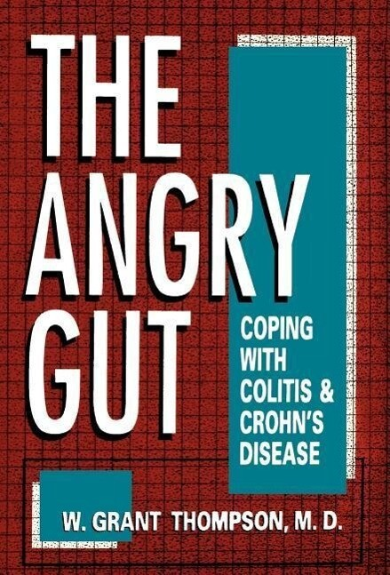Angry Gut: Coping with Colitis and Crohn's Disease als Buch