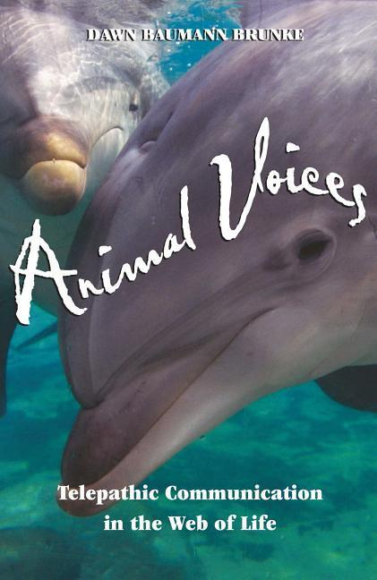 Animal Voices: Telepathic Communication in the Web of Life als Taschenbuch