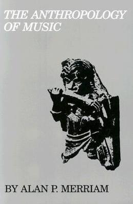 The Anthropology of Music als Taschenbuch