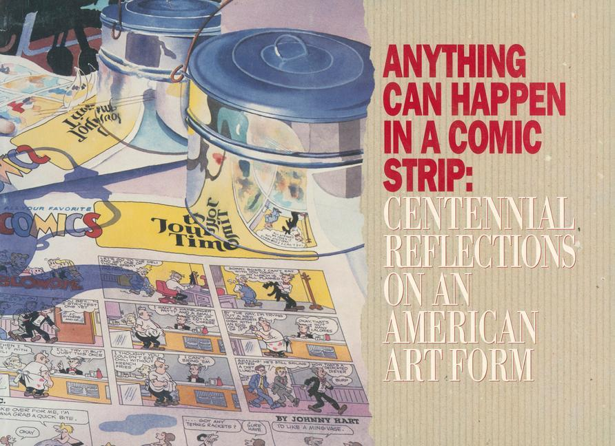 Anything Can Happen in a Comic Strip: Centennial Reflections on an American Art Form als Taschenbuch