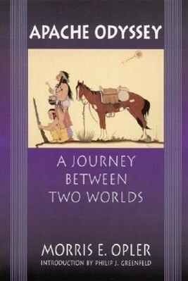 Apache Odyssey: A Journey Between Two Worlds (Revised) als Taschenbuch