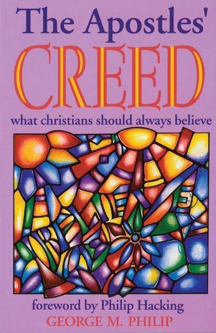 The Apostles' Creed: What Christians Should Always Believe als Taschenbuch