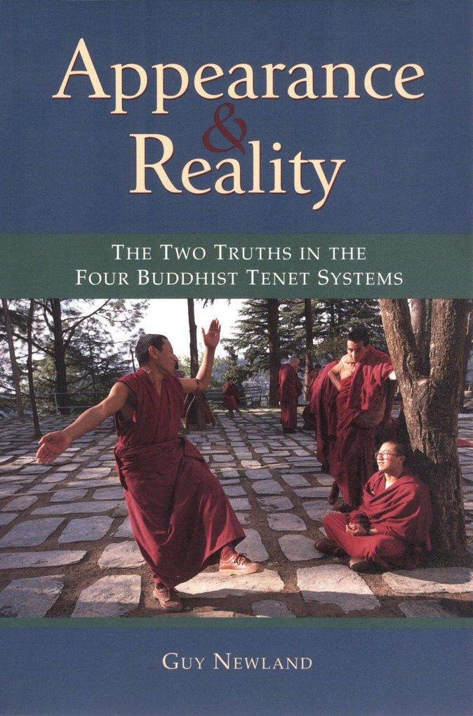 Appearance and Reality: The Two Truths in the Four Buddhist Tenet Systems als Taschenbuch