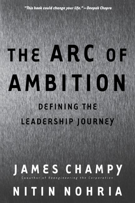 The Arc of Ambition: Defining the Leadership Journey als Taschenbuch
