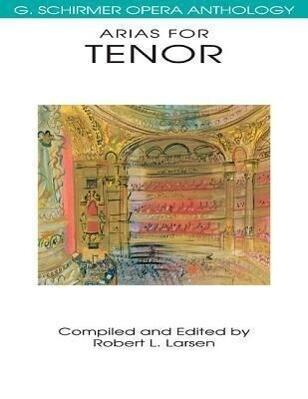 Arias for Tenor: G. Schirmer Opera Anthology als Taschenbuch