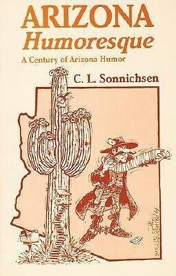 Arizona Humoresque: A Century of Arizona Humor als Taschenbuch