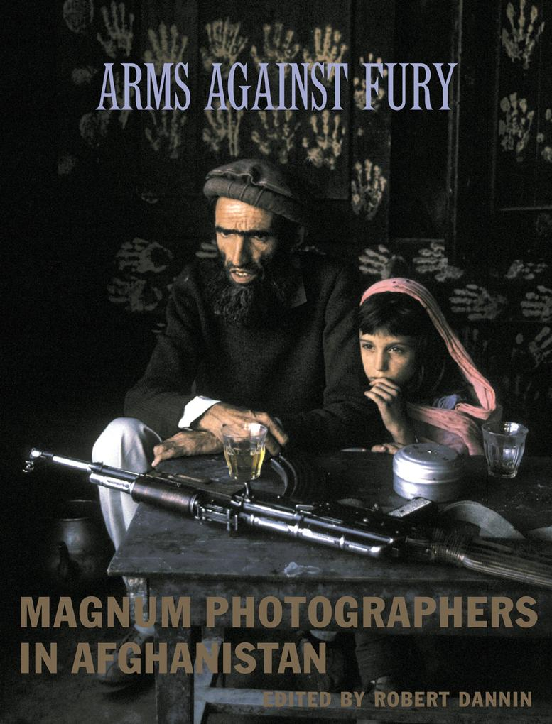 Arms Against Fury: Magnum Photographers in Afghanistan als Buch