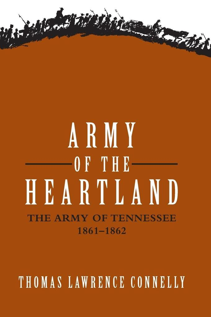 Army of the Heartland: The Army of Tennessee, 1861-1862 als Taschenbuch