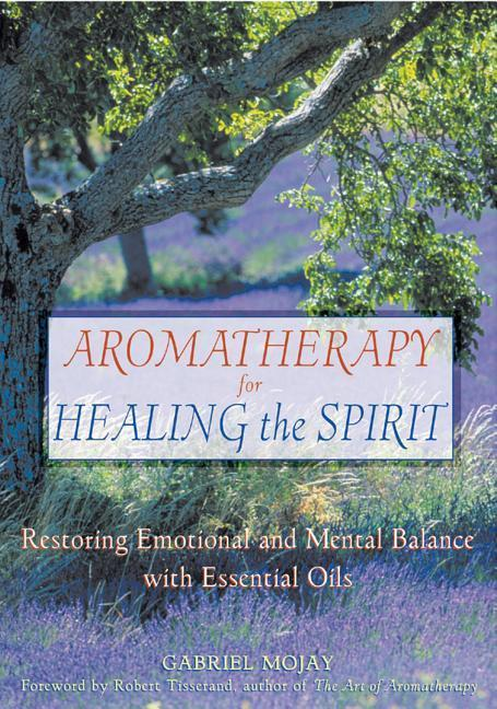 Aromatherapy for Healing the Spirit: Restoring Emotional and Mental Balance with Essential Oils als Taschenbuch