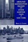 Around Manhattan Island and Other Tales of Maritime NY