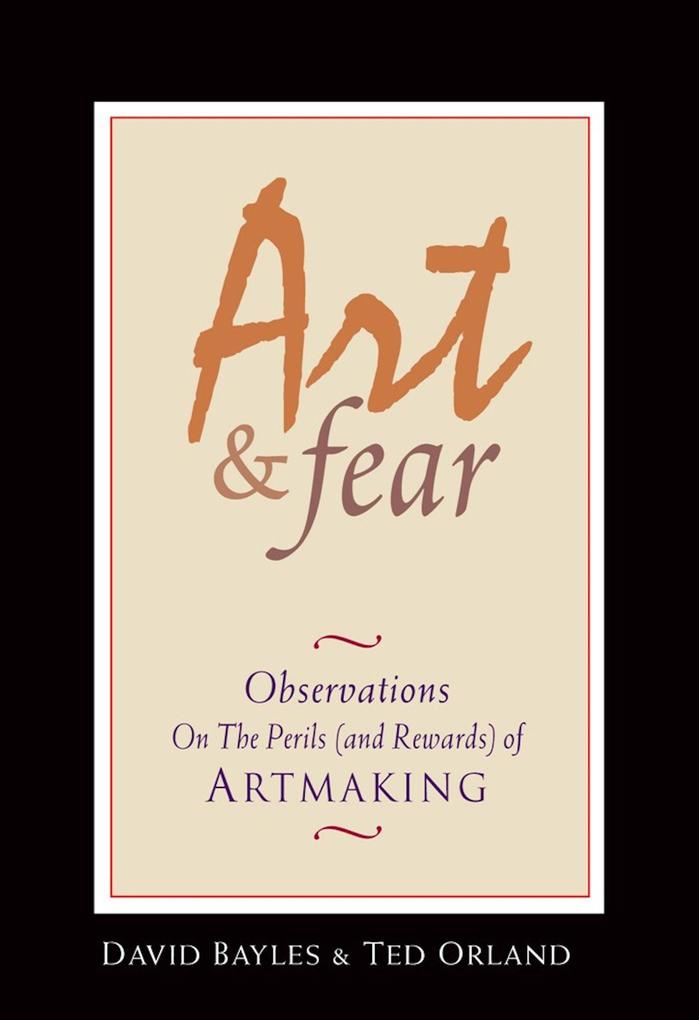 Art & Fear: Observations on the Perils (and Rewards) of Artmaking als Taschenbuch
