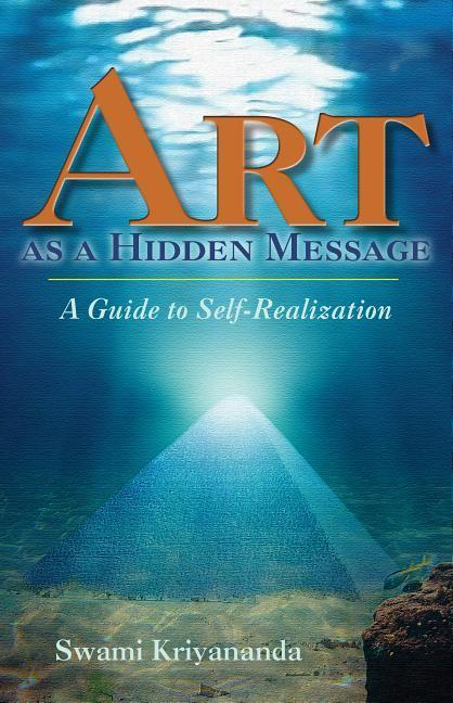 Art as a Hidden Message: A Guide to Self-Realization als Taschenbuch