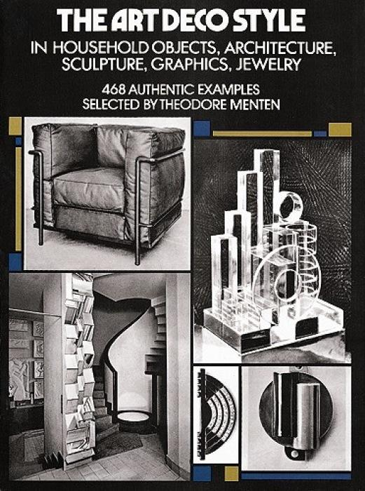 The Art Deco Style in Household Objects, Architecture, Sculpture, Graphics, Jewellery als Taschenbuch