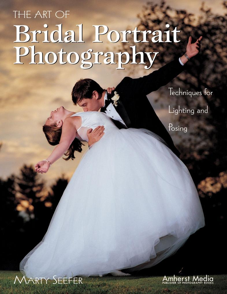 The Art of Bridal Portrait Photography: Techniques for Lighting and Posing als Taschenbuch