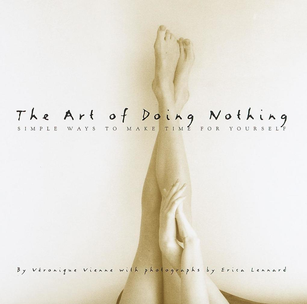 The Art Of Doing Nothing als Buch