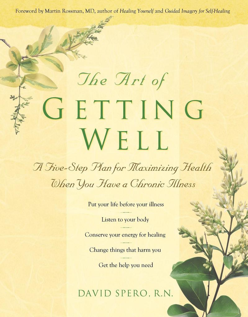 The Art of Getting Well: A Five-Step Plan for Maximizing Health When You Have a Chronic Illness als Taschenbuch