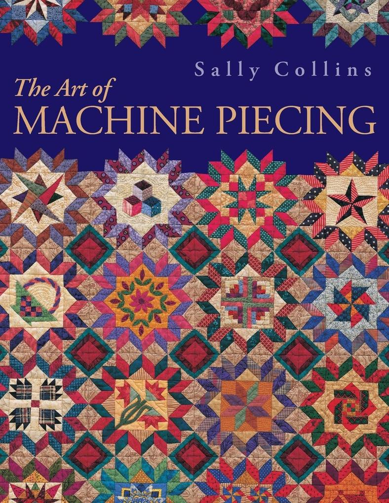The Art of Machine Piecing - Print on Demand Edition als Taschenbuch