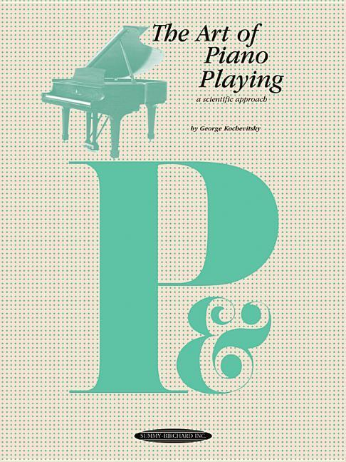 The Art of Piano Playing als Taschenbuch