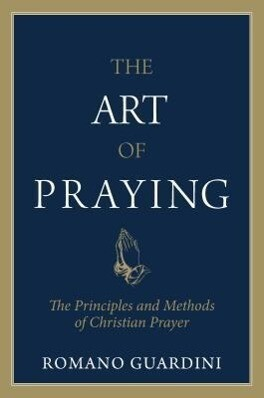 Art of Praying: The Principles and Methods of Christian Prayer. als Taschenbuch