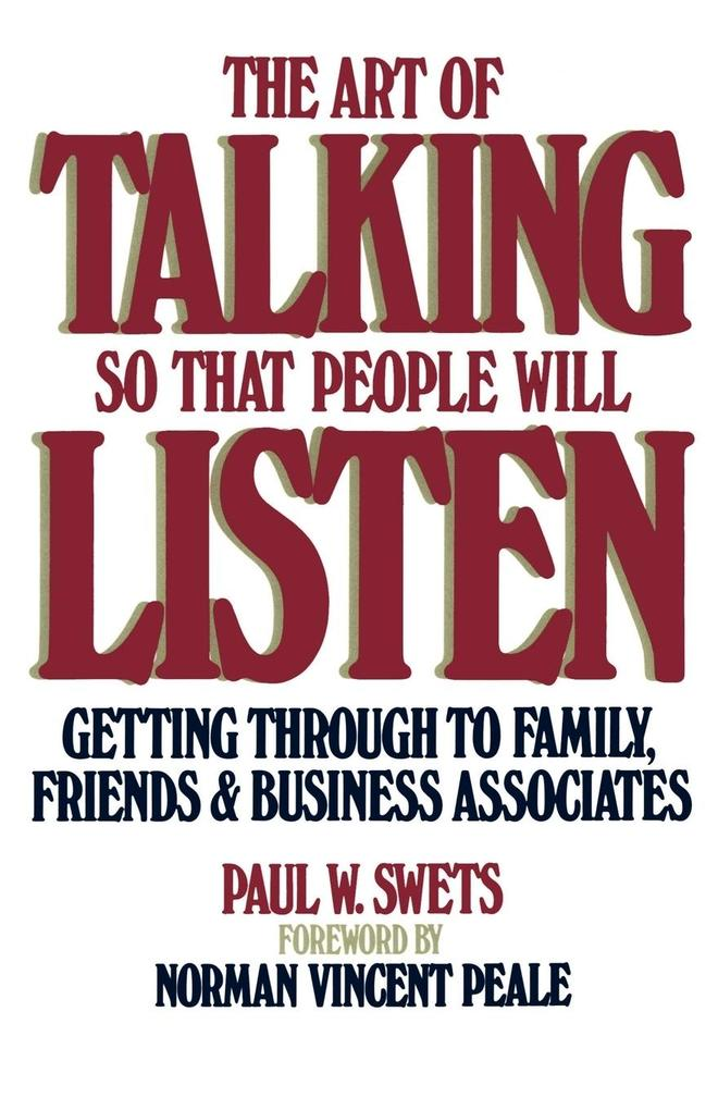 The Art of Talking So That People Will Listen: Getting Through to Family, Friends & Business Associates als Taschenbuch