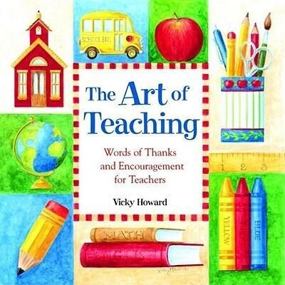 The Art of Teaching: Words of Thanks and Encouragement for Teachers als Buch