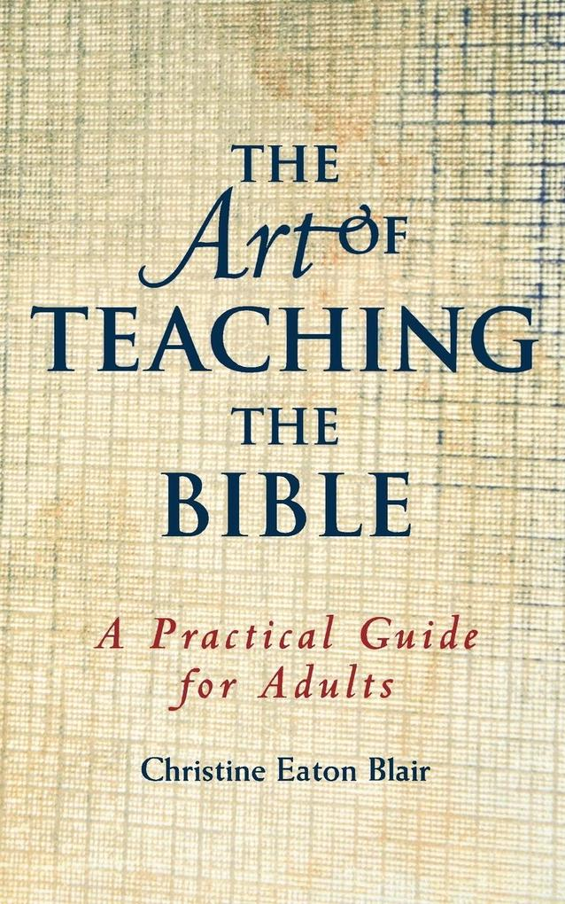 The Art of Teaching the Bible als Taschenbuch