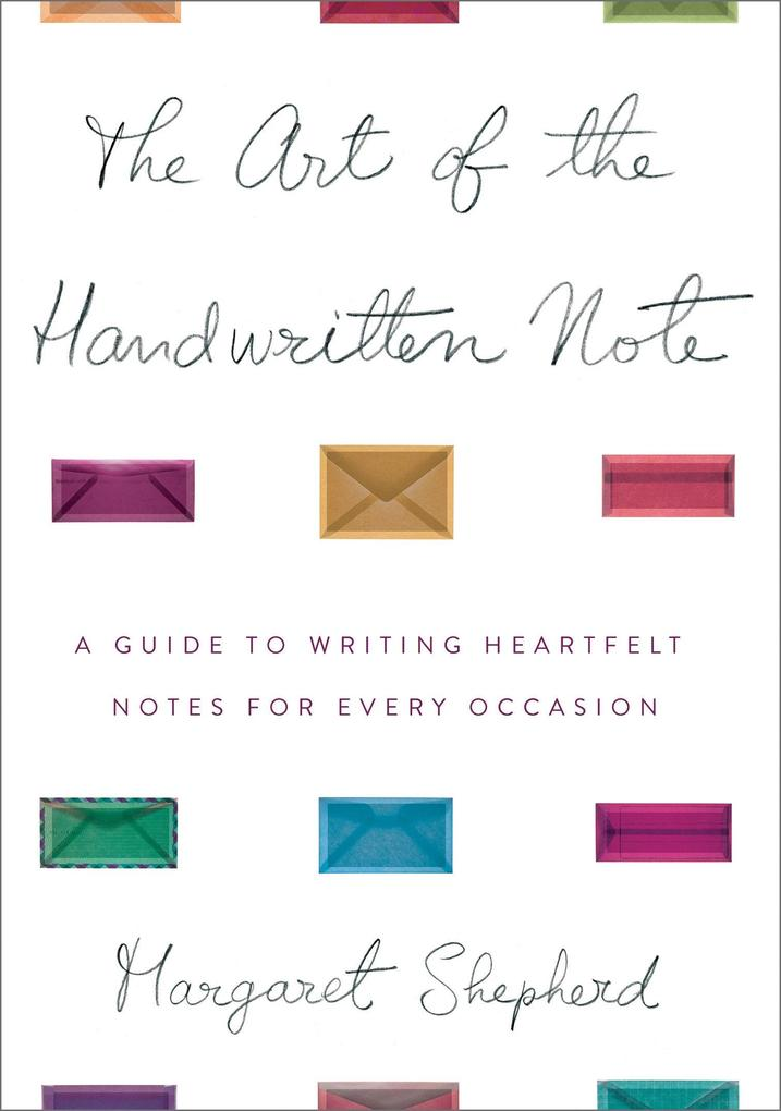 The Art of the Handwritten Note: A Guide to Reclaiming Civilized Communication als Buch