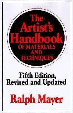The Artist's Handbook of Materials and Techniques: Fifth Edition, Revised and Updated als Buch