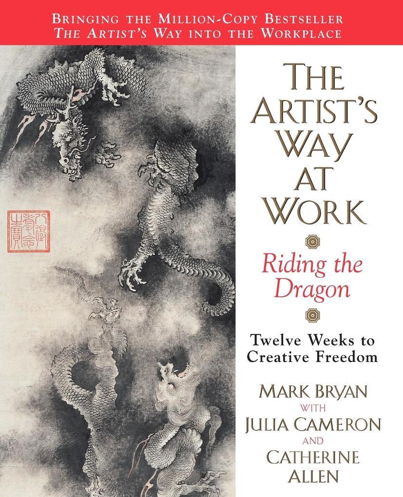 The Artist's Way at Work: Riding the Dragon als Taschenbuch