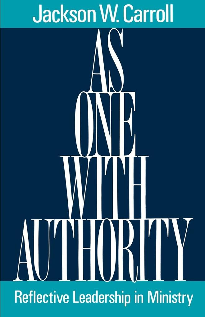 As One with Authority: Reflective Leadership in Ministry als Taschenbuch
