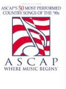 ASCAP's 50 Most Performed Country Songs of the '90s: ASCAP Where Music Begins als Taschenbuch