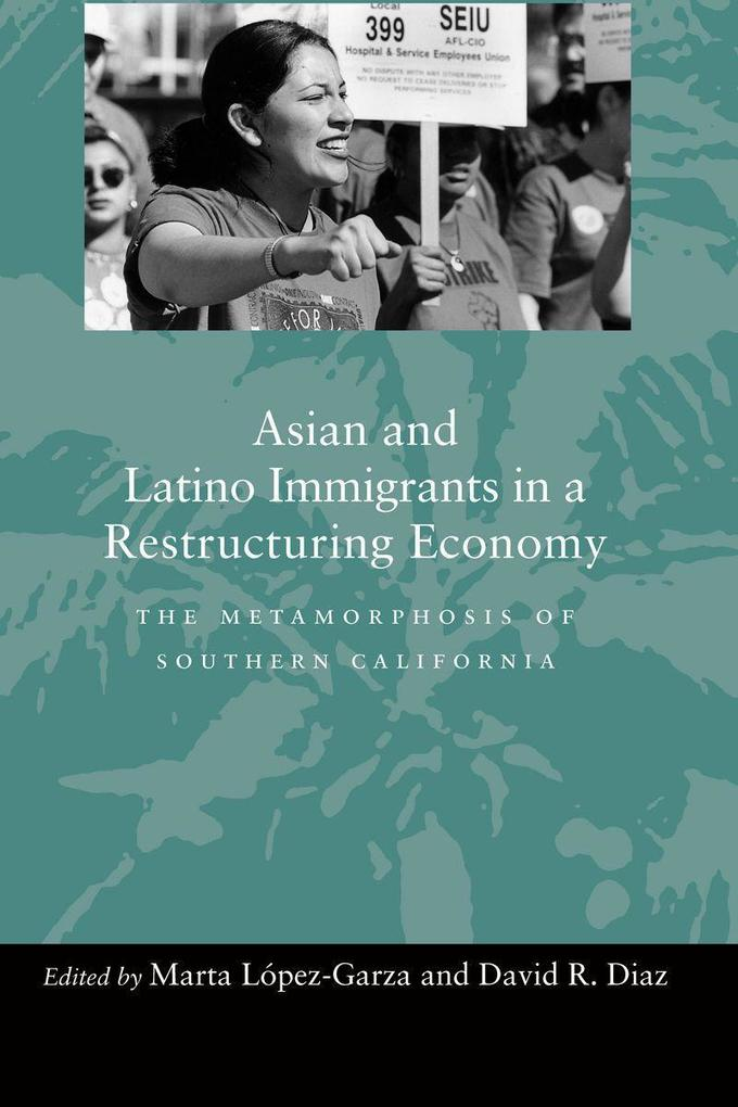Asian and Latino Immigrants in a Restructuring Economy: The Metamorphosis of Southern California als Taschenbuch