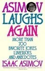 Asimov Laughs Again: More Than 700 Jokes, Limericks, and Anecdotes