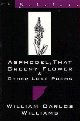 Asphodel, That Greeny Flower and Other Love Poems: That Greeny Flower als Taschenbuch