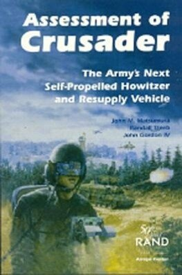 Assessment of Crusader: The Army's Next Self-Propelled Howitzer and Resupply Vehicle als Taschenbuch