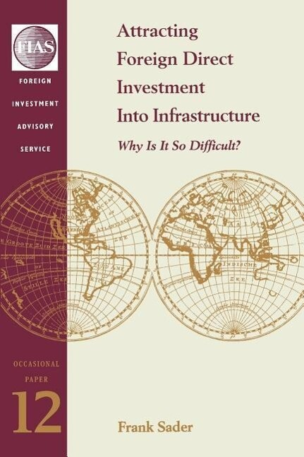 Attracting Foreign Direct Investment Into Infrastructure: Why is It So Difficult? als Taschenbuch