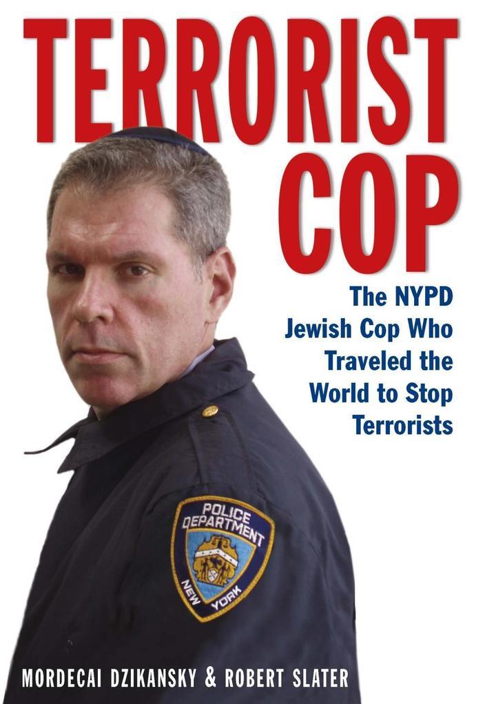 Terrorist Cop als eBook von Dzikansky Mordecai, Robert Slater