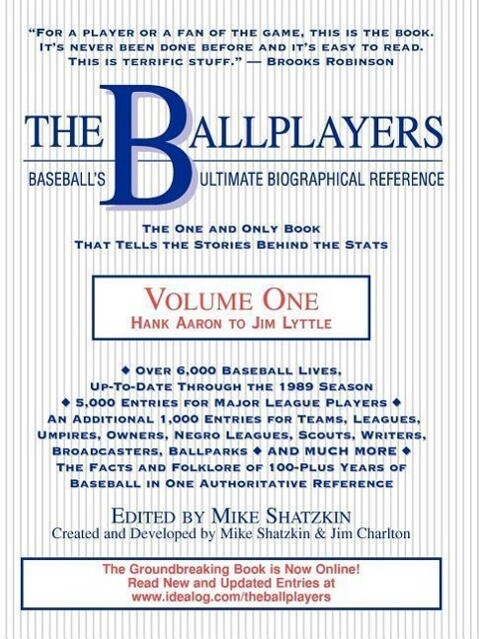 The Ballplayers, Hank Aaron to Jim Lyttle: Baseball's Ultimate Biographical Reference als Taschenbuch