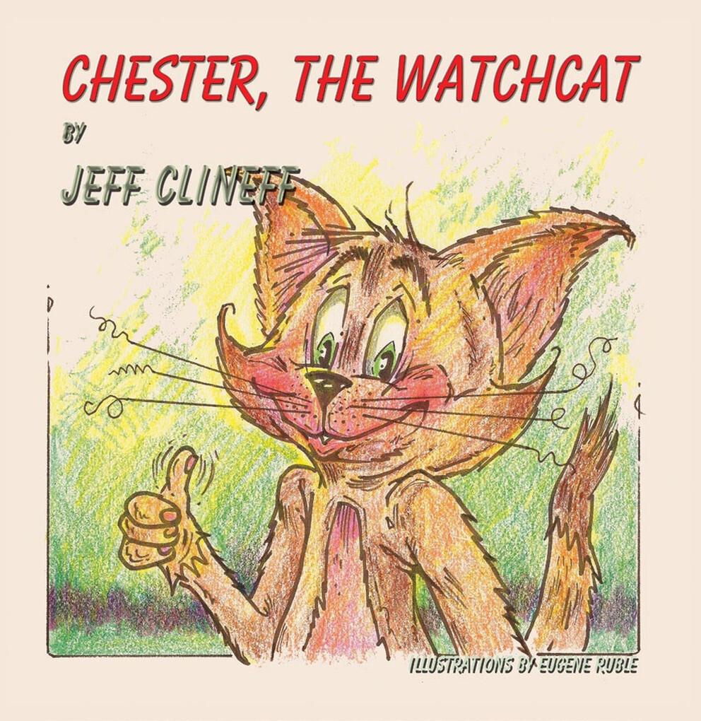 Chester the Watchcat als eBook von Jeff Clineff