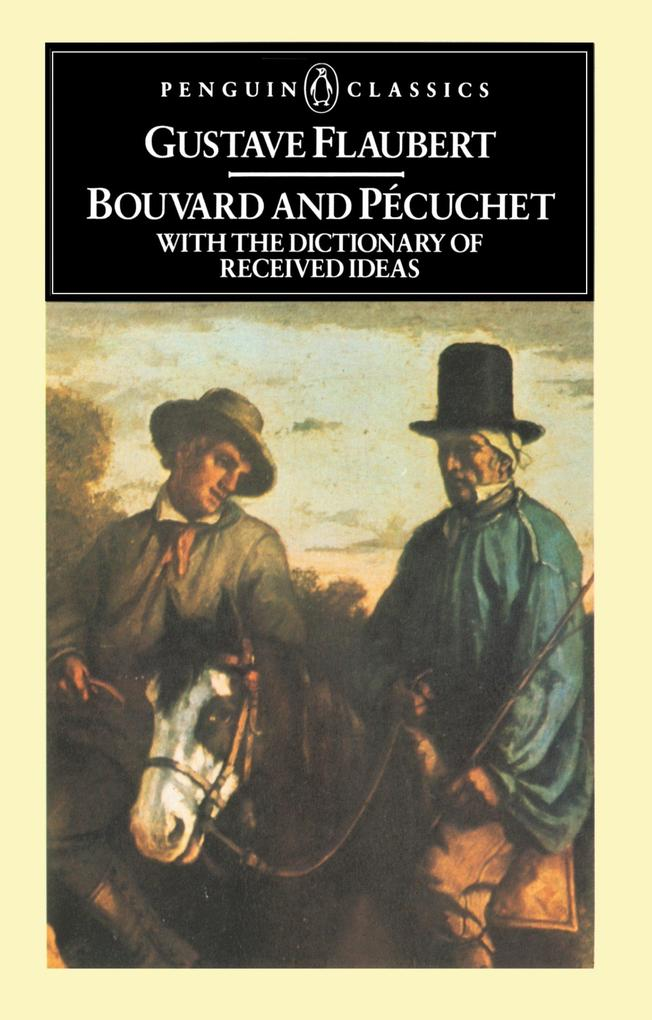 Bouvard and Pecuchet: With the Dictionary of Received Ideas als Taschenbuch
