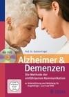 Alzheimer & Demenzen. Die Methode der einfühlsamen Kommunikation