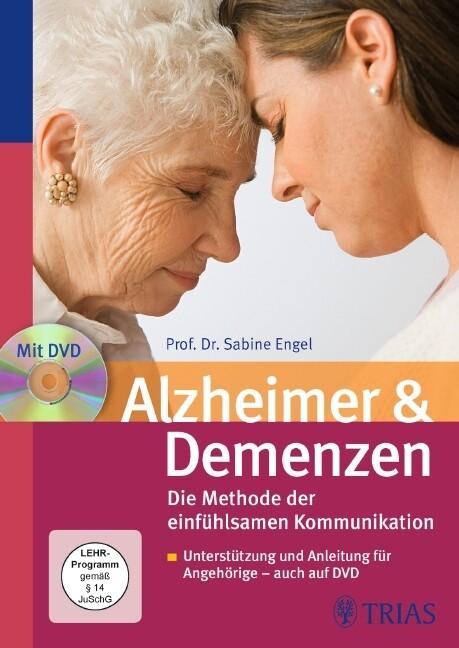 Alzheimer & Demenzen. Die Methode der einfühlsamen Kommunikation als Buch