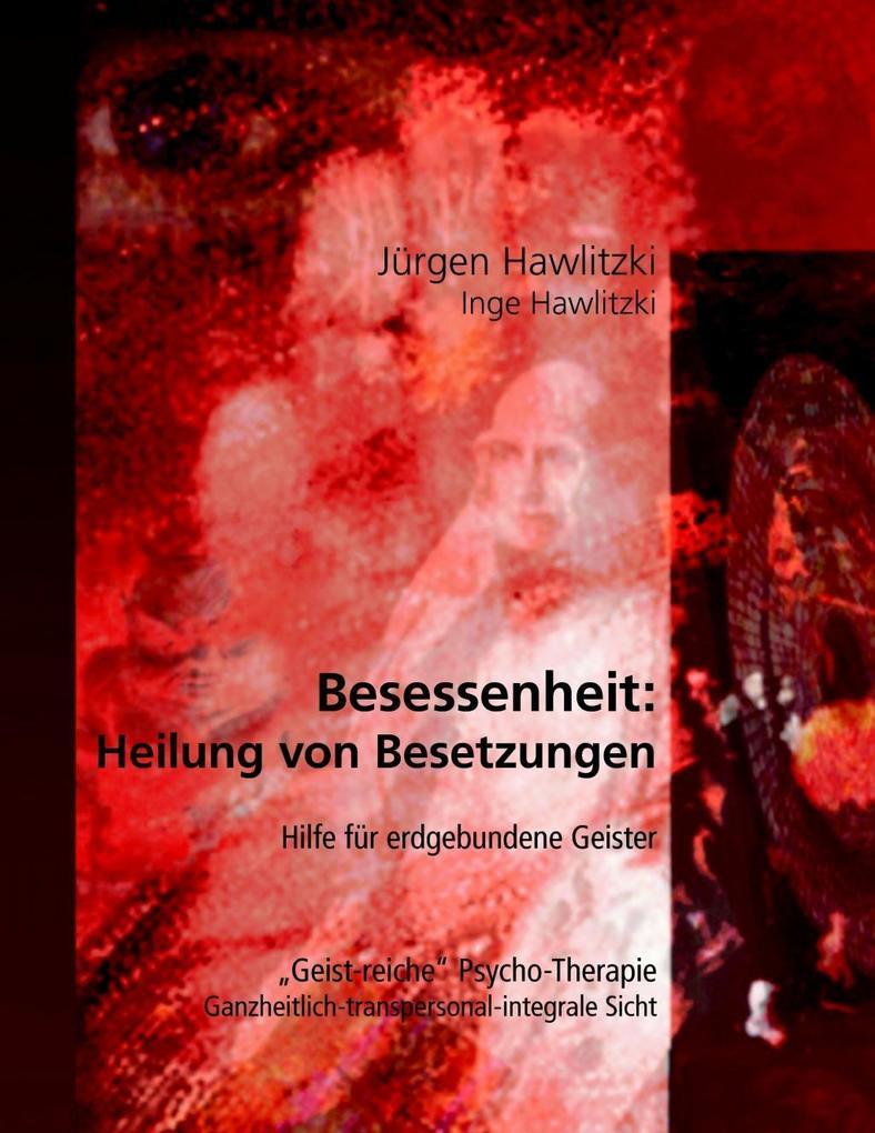 Besessenheit: Heilung von Besetzungen als eBook