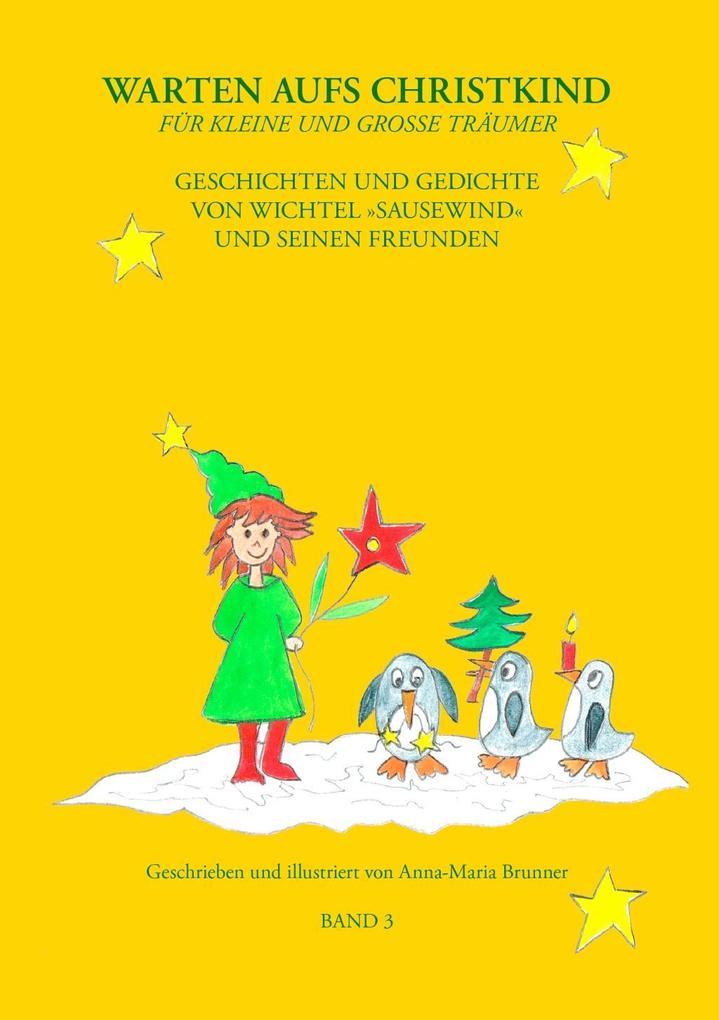Warten aufs Christkind - Band 3 als eBook von Anna-Maria Brunner